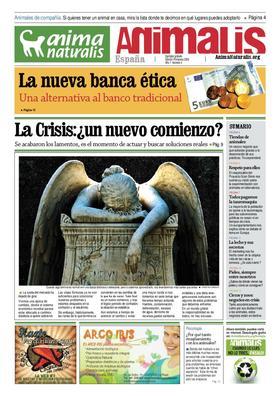 Número 4, año 1 de Animalis, el periódico de AnimaNaturalis. Animalis es el nuevo periódico trimestral de AnimaNaturalis. Compuesto por 16 páginas a todo color, se editaron 20.000 copias distribuídas por las ciudades más importantes de España.