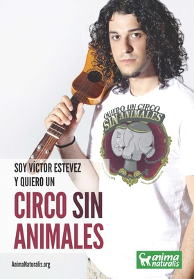 """El cantante y compositor español Víctor Estévez se suma a la exitosa campaña """"Quiero un Circo Sin Animales"""" de AnimaNaturalis. Se dió a conocer mediante el reality show 'Operación Triunfo' en su cuarta edición."""
