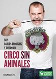 El locutor de radio Carlos Rodríguez dice 'Yo Quiero Un Circo Sin Animales'.