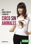 La actriz chilena Carola Varleta se suma a la campaña de AnimaNaturalis por un Circo Sin Animales.