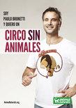 La actriz chilena Paulo Brunetti se suma a la campaña de AnimaNaturalis por un Circo Sin Animales.