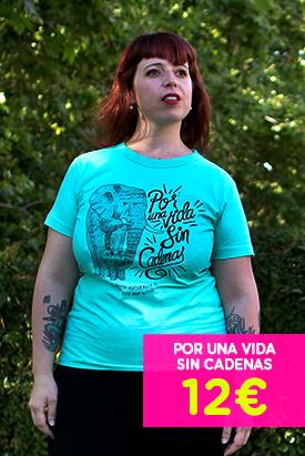 Camiseta - Por una vida sin cadenas