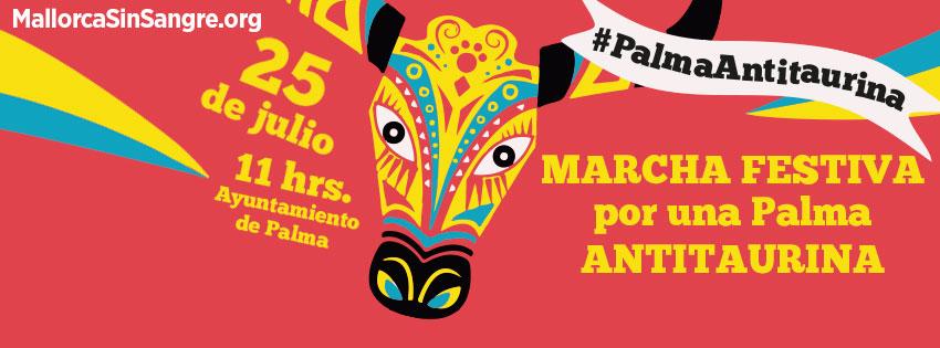 Gran Manifestación ¡AHORA SI, PALMA ANTITAURINA!