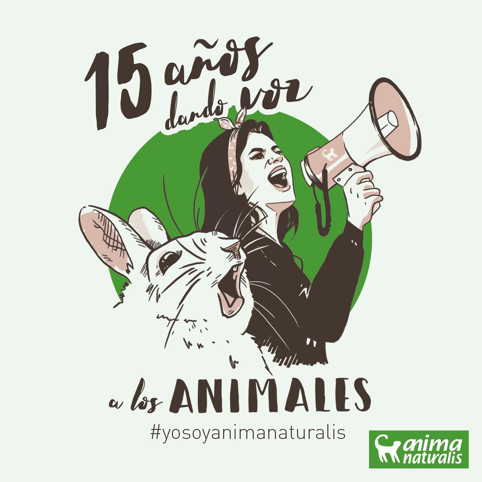 15 años siendo AnimaNaturalis