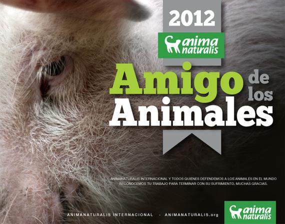 """AnimaNaturalis entrega sus reconocimientos a los mejores del año: """"Amigos de los Animales 2012"""""""
