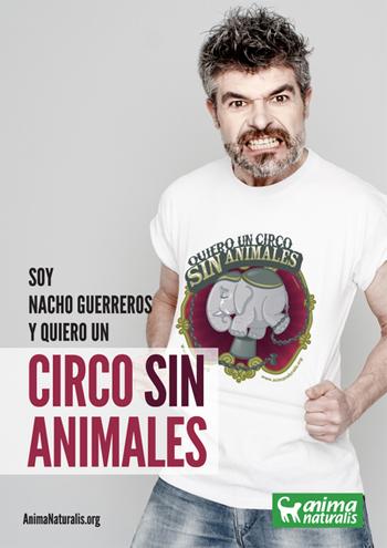 Nacho Guerreros reivindica un Circo Sin Animales junto a AnimaNaturalis