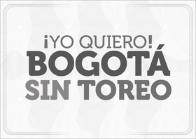 Ahora sí, 'papeleta Bogotá Sin Toreo'